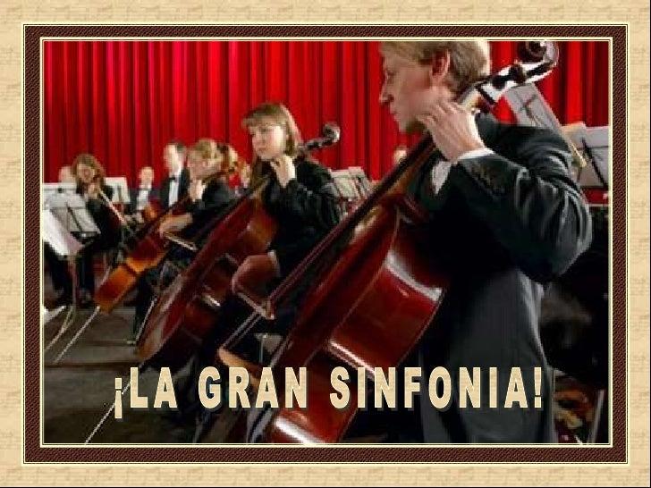 ¡LA GRAN SINFONIA!<br />