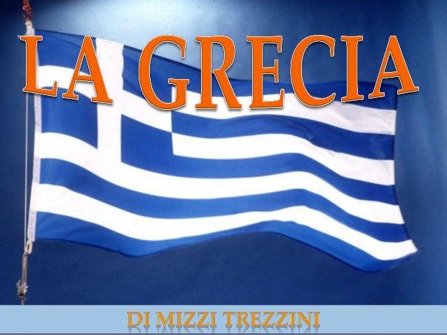 La Grecia si trova nella parte meridionale dell'Europa . Si estende tra il Mar Ionio e  il Mar Egeo. È costituita da oltre...