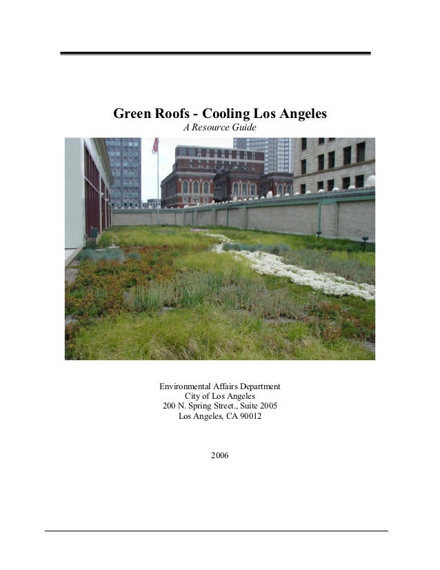 Green Roofs - Cooling Los Angeles             A Resource Guide       Environmental Affairs Department              City of...