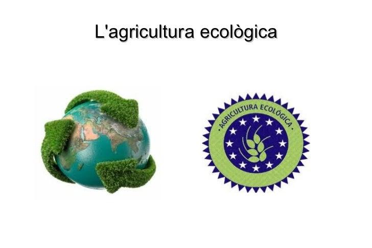 L'agricultura ecològica