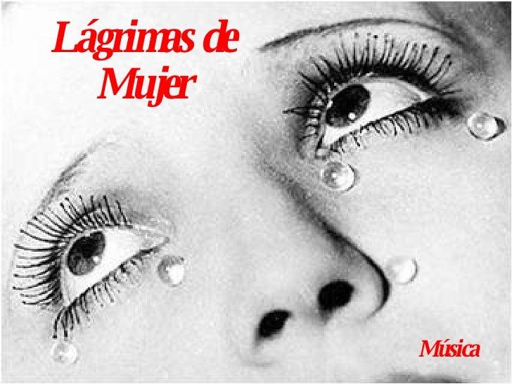 Lágrimas de Mujer Música