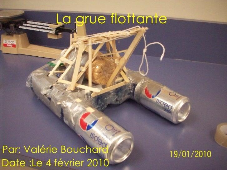 La grue flottante  Par: Valérie Bouchard Date :Le 4 février 2010