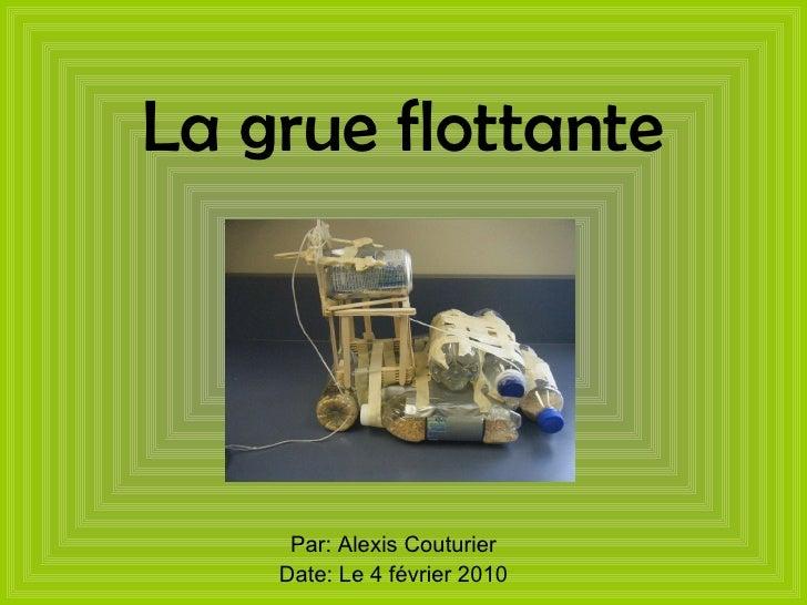 La grue flottante Par: Alexis Couturier Date: Le 4 février 2010