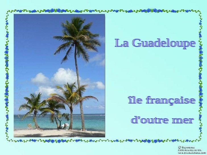 La Guadeloupe île française d'outre mer