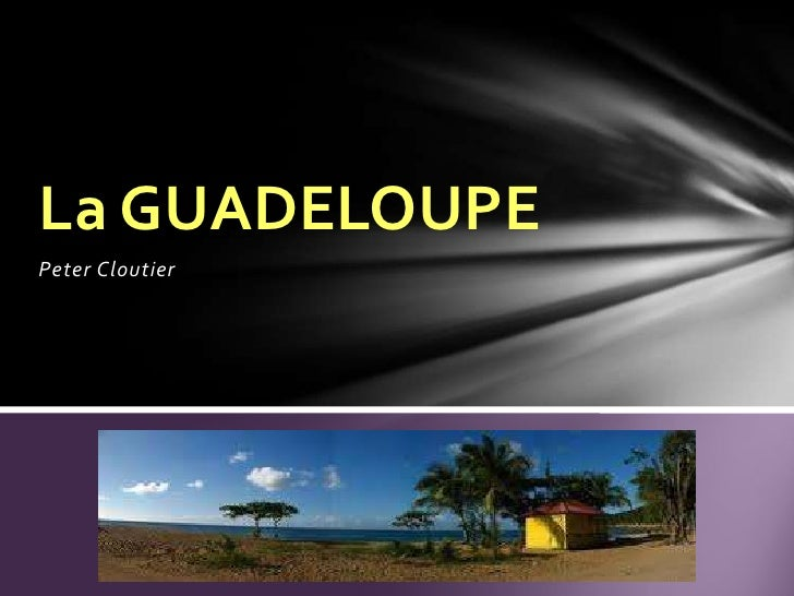 Peter Cloutier<br />La GUADELOUPE<br />
