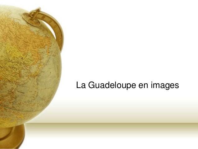La Guadeloupe en images