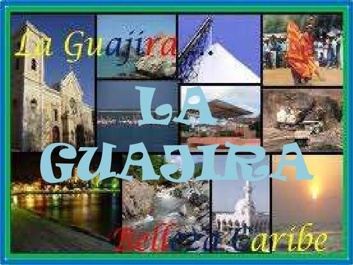 LA GUAJIRA<br />