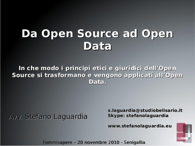 Da Open Source ad OpenDa Open Source ad Open DataData In che modo i principi etici e giuridici dell'OpenIn che modo i prin...