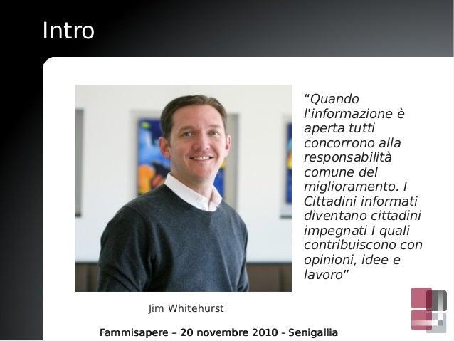 """Intro Fammisapere – 20 novembre 2010 - SenigalliaFammisapere – 20 novembre 2010 - Senigallia Jim Whitehurst """"Quando l'info..."""
