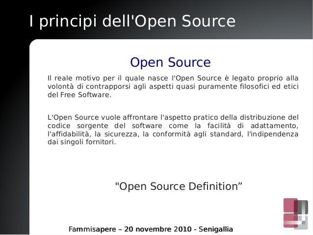 I principi dell'Open Source Fammisapere – 20 novembre 2010 - SenigalliaFammisapere – 20 novembre 2010 - Senigallia Open So...