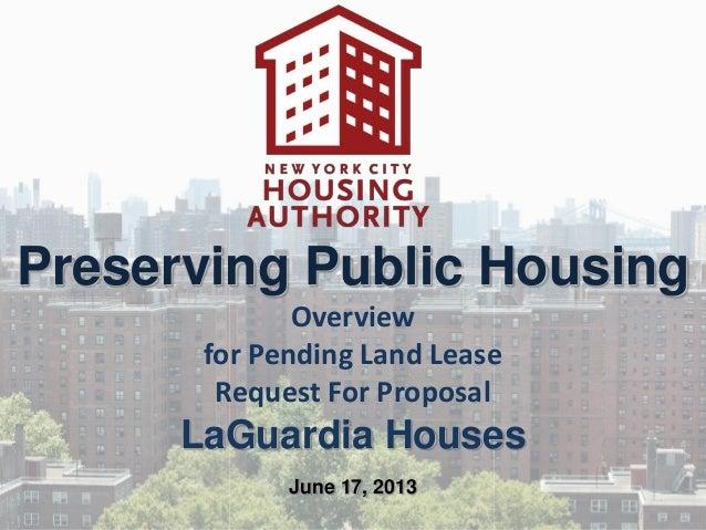 Preserving Public HousingOverviewfor Pending Land LeaseRequest For ProposalLaGuardia HousesJune 17, 2013