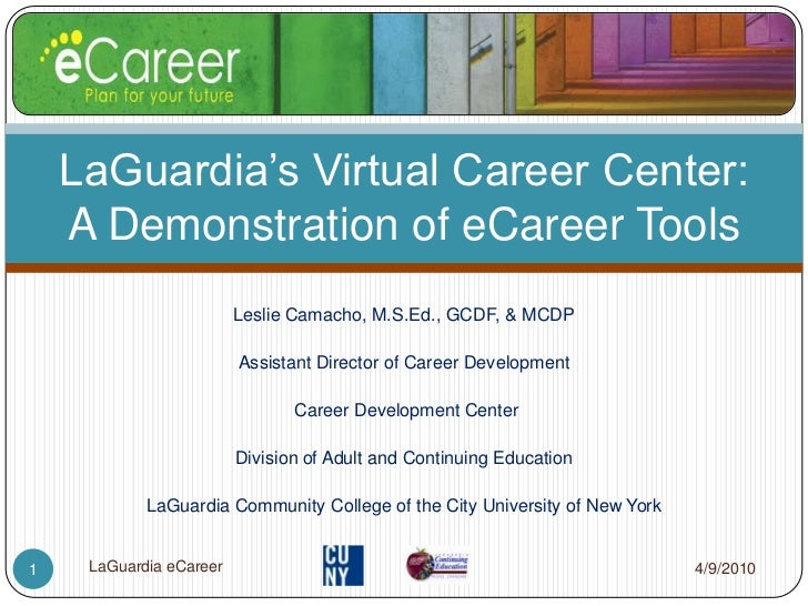 Leslie Camacho, M.S.Ed., GCDF, & MCDP<br />Assistant Director of Career Development<br /> Career Development Center<br />D...