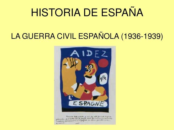 HISTORIA DE ESPAÑALA GUERRA CIVIL ESPAÑOLA (1936-1939)