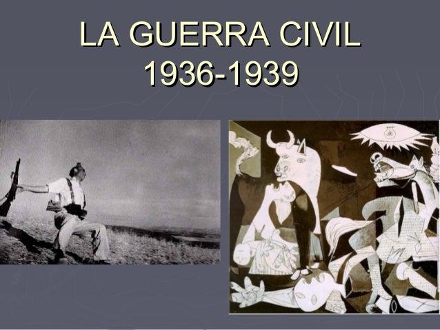 LA GUERRA CIVILLA GUERRA CIVIL 1936-19391936-1939