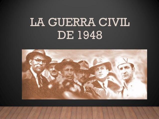 LA GUERRA CIVIL DE 1948