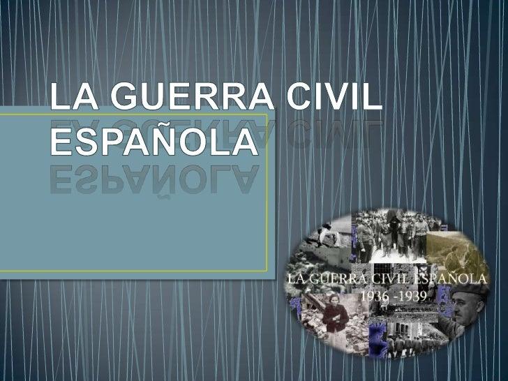 LA GUERRA CIVIL ESPAÑOLA<br />