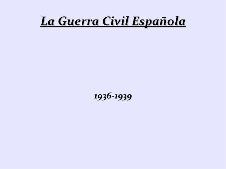 La Guerra Civil Española 1936-1939