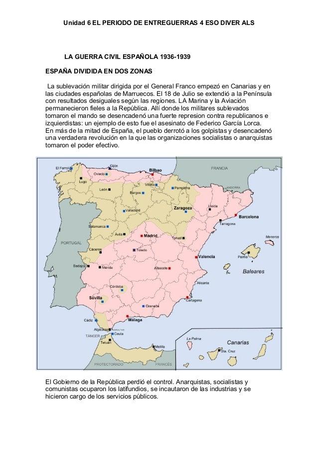 Unidad 6 EL PERIODO DE ENTREGUERRAS 4 ESO DIVER ALSLA GUERRA CIVIL ESPAÑOLA 1936-1939ESPAÑA DIVIDIDA EN DOS ZONASLa sublev...