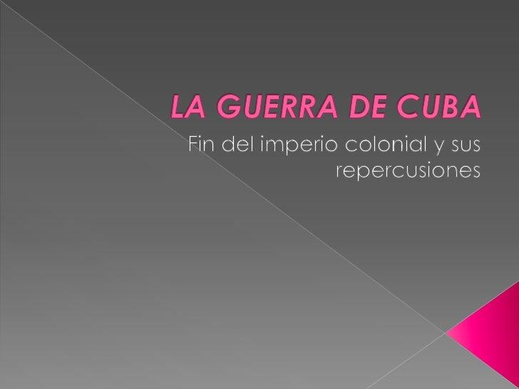  La guerra se reanuda en Cube en 1895. Martínez Campos con una actitud negociadora  intento aplasta la insurrección sin ...