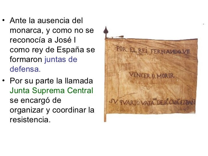 <ul><li>Ante la ausencia del monarca, y como no se reconocía a José I como rey de España se formaron  juntas de defensa. <...