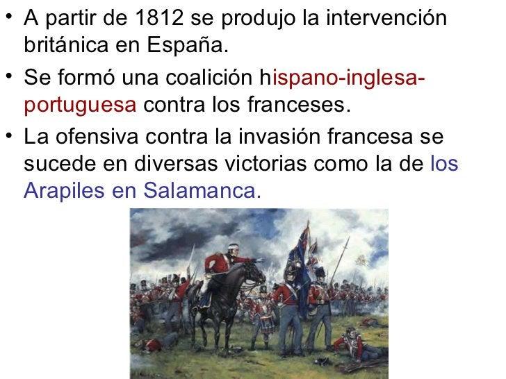 <ul><li>A partir de 1812 se produjo la intervención británica en España. </li></ul><ul><li>Se formó una coalición h ispano...