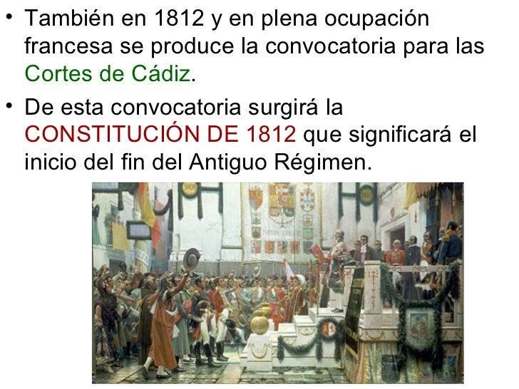 <ul><li>También en 1812 y en plena ocupación francesa se produce la convocatoria para las  Cortes de Cádiz . </li></ul><ul...