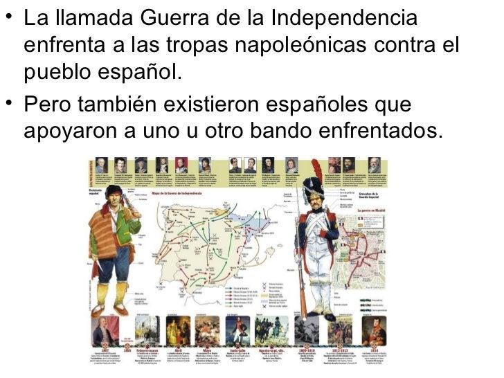 <ul><li>La llamada Guerra de la Independencia enfrenta a las tropas napoleónicas contra el pueblo español. </li></ul><ul><...