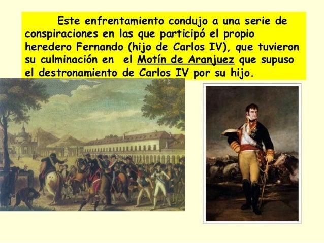 Este enfrentamiento condujo a una serie de conspiraciones en las que participó el propio heredero Fernando (hijo de Carlos...