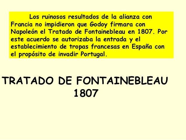 Los ruinosos resultados de la alianza con Francia no impidieron que Godoy firmara con Napoleón el Tratado de Fontainebleau...