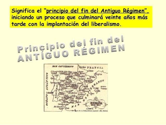 """Significa el """"principio del fin del Antiguo Régimen"""", iniciando un proceso que culminará veinte años más tarde con la impl..."""