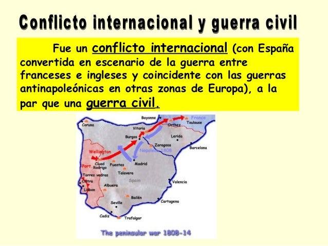 Fue un conflicto internacional (con España convertida en escenario de la guerra entre franceses e ingleses y coincidente c...