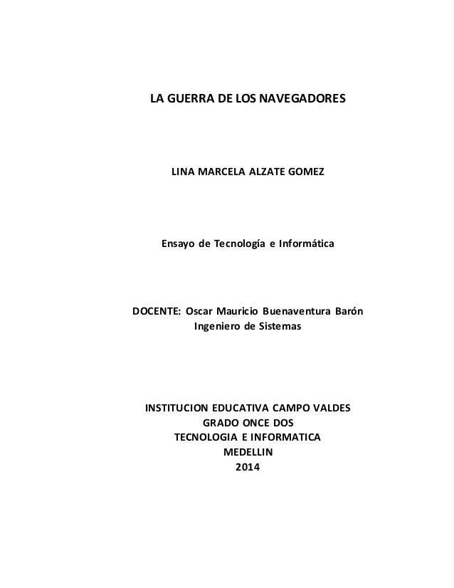 LA GUERRA DE LOS NAVEGADORES  LINA MARCELA ALZATE GOMEZ  Ensayo de Tecnología e Informática  DOCENTE: Oscar Mauricio Buena...