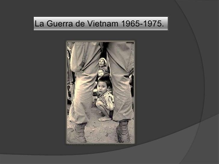 La Guerra de Vietnam 1965-1975.