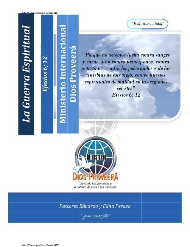 "PastoresEfesios6;12MinisterioInternacionalDiosProveeráLaGuerraEspiritualPastores Eduardo y Edna Peraza""Jesús nunca falla""D..."