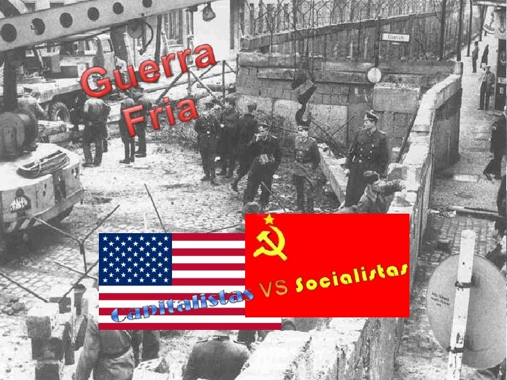 ♣   País Principal: USA                        ♠   País Principal: URSS ♣   Características: Predomina el capital      ♠  ...