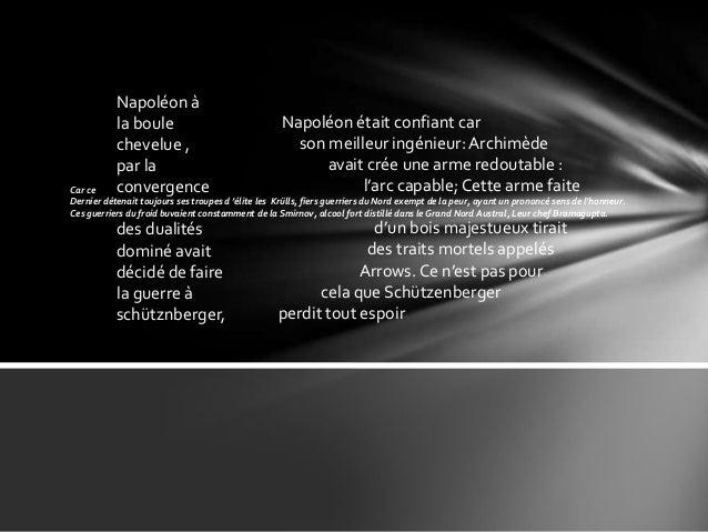Napoléon à           la boule                                 Napoléon était confiant car           chevelue ,            ...