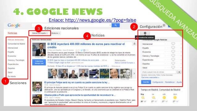 4. GOOGLE NEWS 3 2 Configuración 4 Enlace: http://news.google.es/?pog=false 1 Noticias Ediciones nacionales Secciones