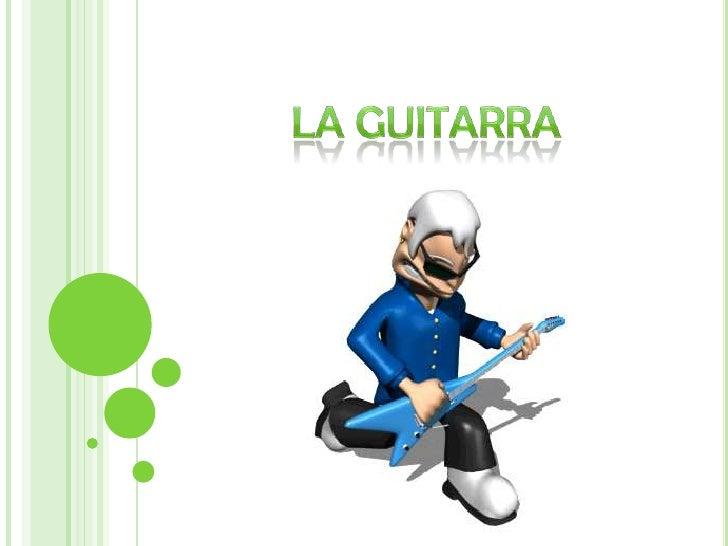 La Guitarra<br />