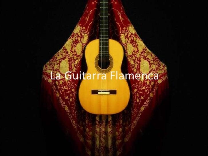La Guitarra Flamenca <br />