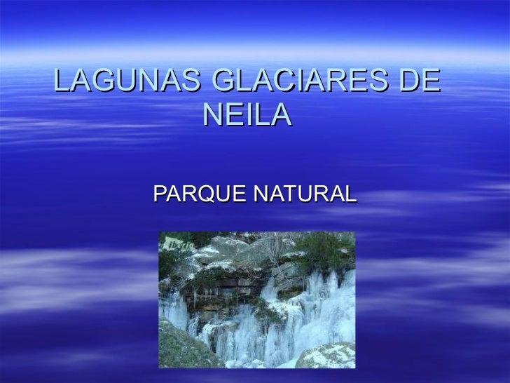 LAGUNAS GLACIARES DE NEILA PARQUE NATURAL