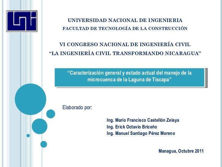 """UNIVERSIDAD NACIONAL DE INGENIERIA FACULTAD DE TECNOLOGÍA DE LA CONSTRUCCIÓN VI CONGRESO NACIONAL DE INGENIERÍA CIVIL """"LA ..."""