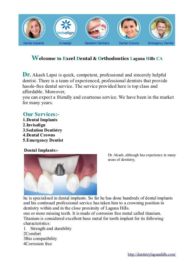 Welcome to Excel Dental & Orthodontics Laguna Hills CA Dr. Akash Lapsi is quick, competent, professional and sincerely hel...