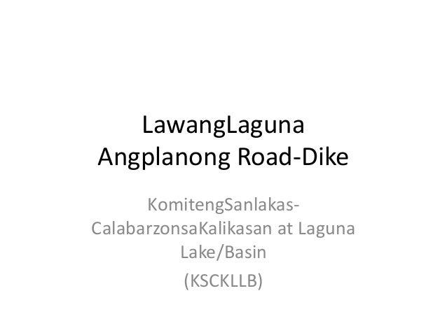 LawangLagunaAngplanong Road-DikeKomitengSanlakas-CalabarzonsaKalikasan at LagunaLake/Basin(KSCKLLB)