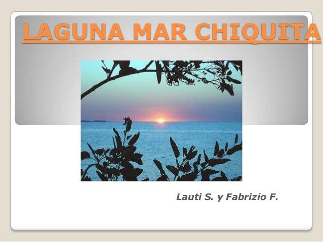 LAGUNA MAR CHIQUITA         Lauti S. y Fabrizio F.