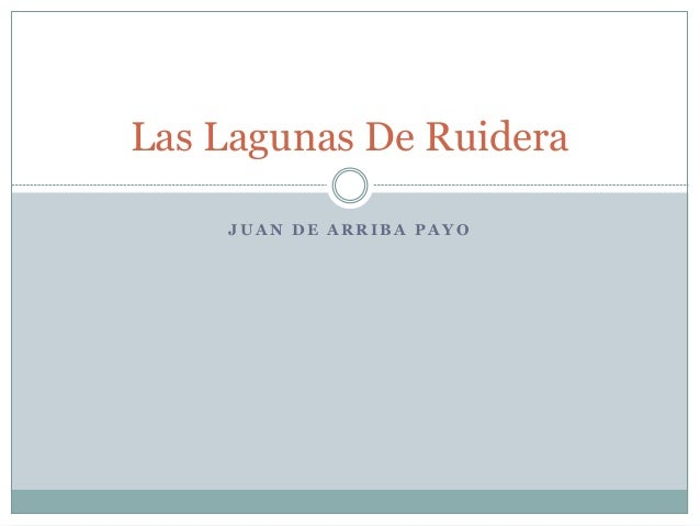 J U A N D E A R R I B A P A Y O Las Lagunas De Ruidera