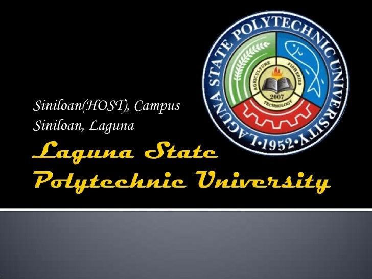 Laguna State Polytechnic University<br />Siniloan(HOST), Campus<br />Siniloan, Laguna<br />