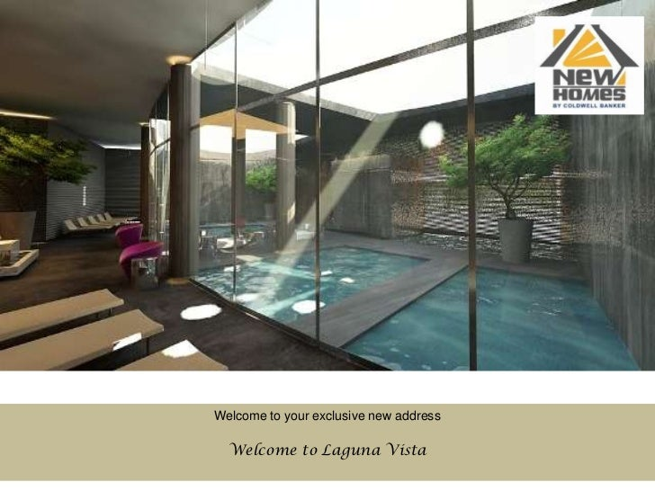 Welcome to your exclusive new address        <br />Welcome to Laguna Vista<br />