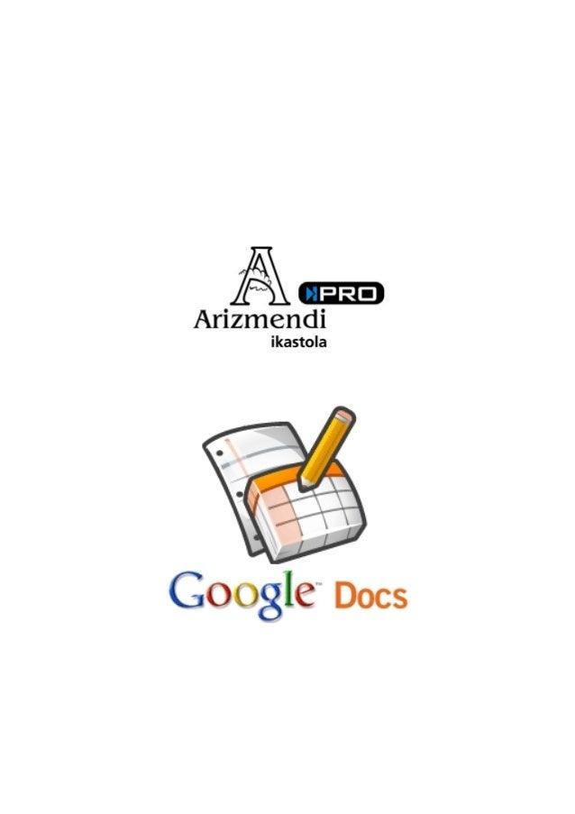 GOOGLE DOCS Laguntza gida 2 1.- GOOGLE DOCS. SARRERA Google-ek eskaintzen dituen hainbat eta hainbat aplikazio/zerbitzuren...