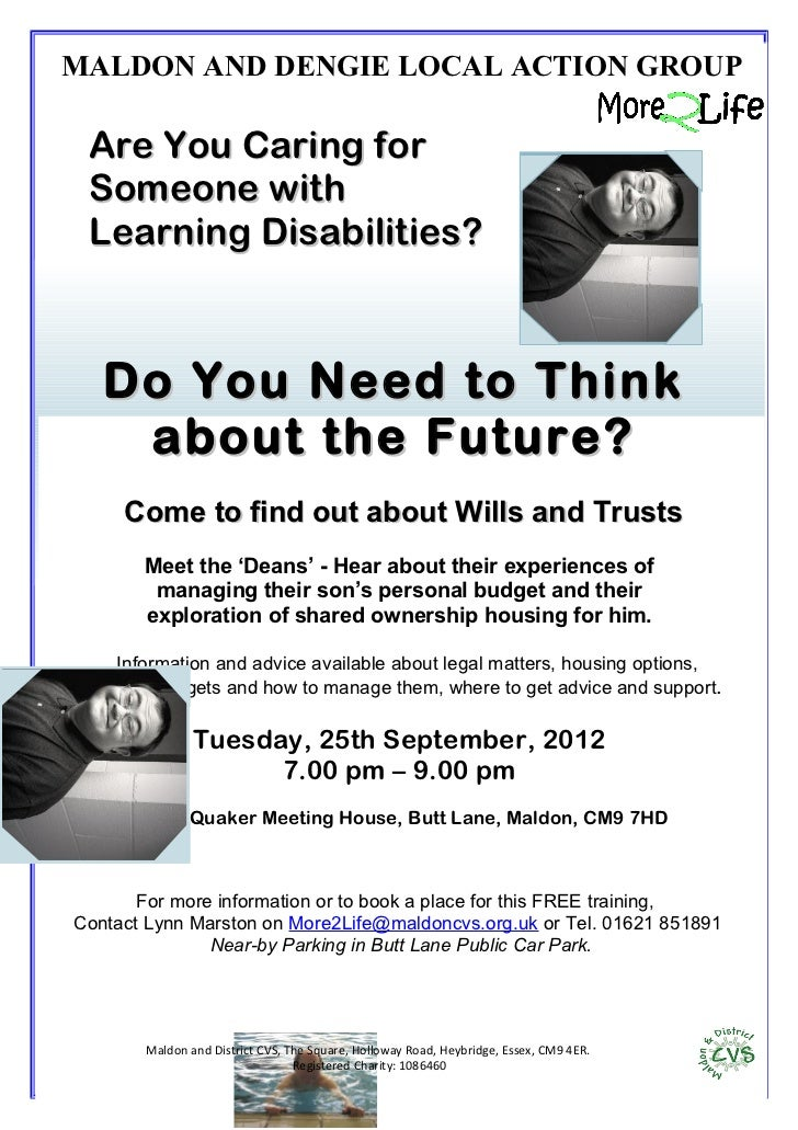 MALDON AND DENGIE LOCAL ACTION GROUP Are You Caring for Someone with Learning Disabilities?   Do You Need to Think    abou...