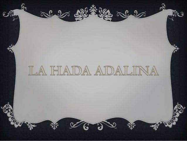 Adalina no era un hada normal. Nadie sabía por qué, pero no tenía alas. Y eso que era la princesa, hija de la Gran Reina d...